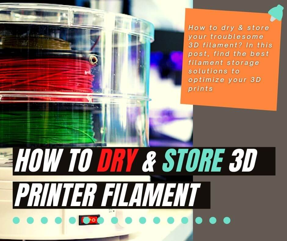 How to Dry & Store 3D Printer Filament Storage Solutions