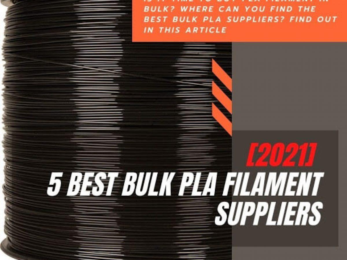 5 best bulk pla filament suppliers